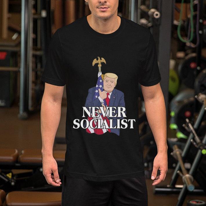 Donald Trump Love The Flag Never Socialist shirt