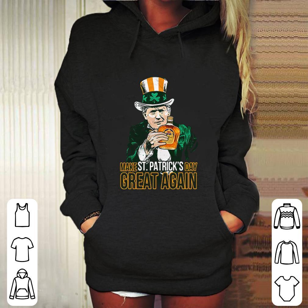 Donald Trump and Crown Royal make St Patrick's day great again shirt