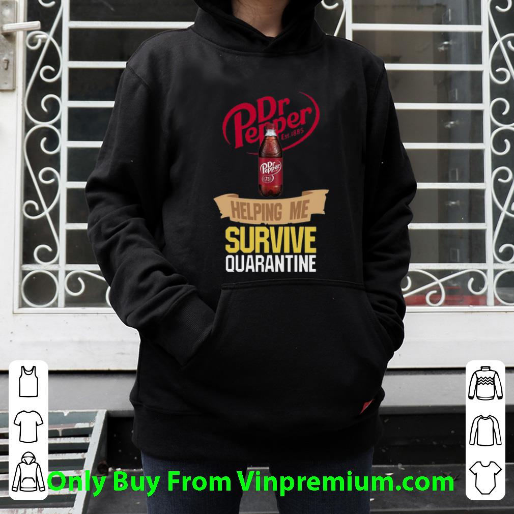 Dr Pepper Helping Me Survive Quarantine Covid-19 Shirt