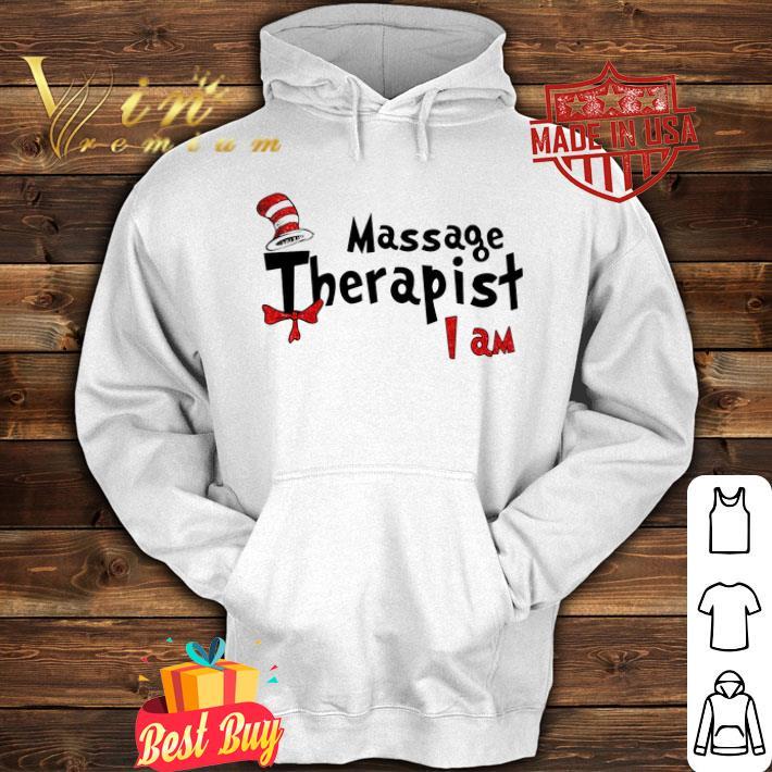 Dr Seuss Massage Therapist I am shirt
