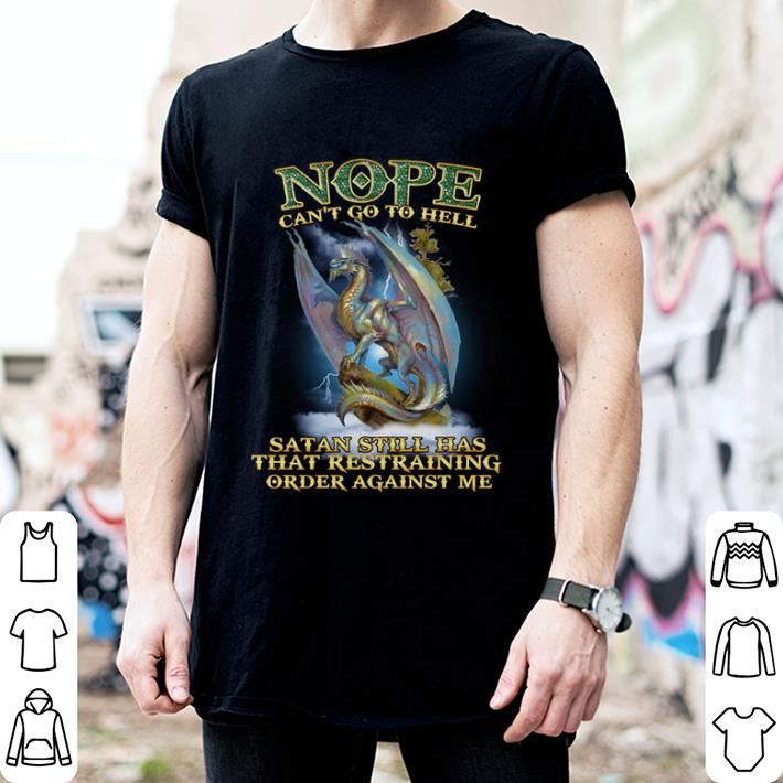 Dragon Nope can't go to hell Satan still has that restraining shirt 2