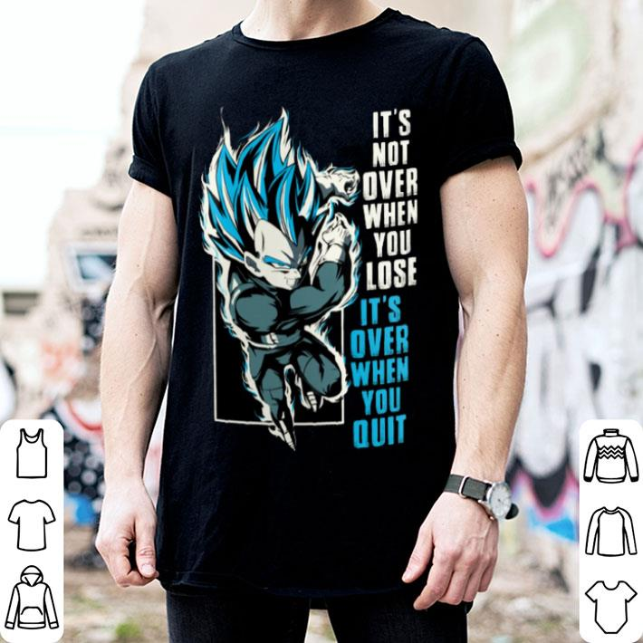 Dragon ball it's not over when you lose shirt