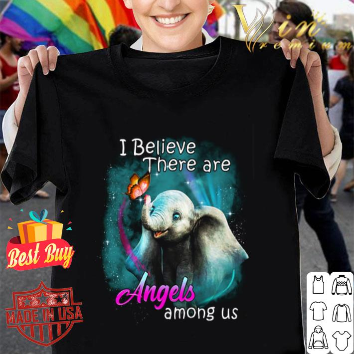 Dumbo elephant i believe there are Angels among us Disney shirt