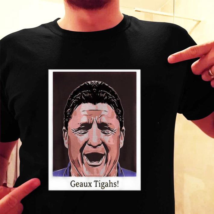 Ed Orgeron Geaux Tigahs Coach shirt