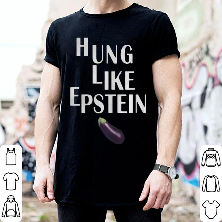 Eggplant Hung like Epstein shirt