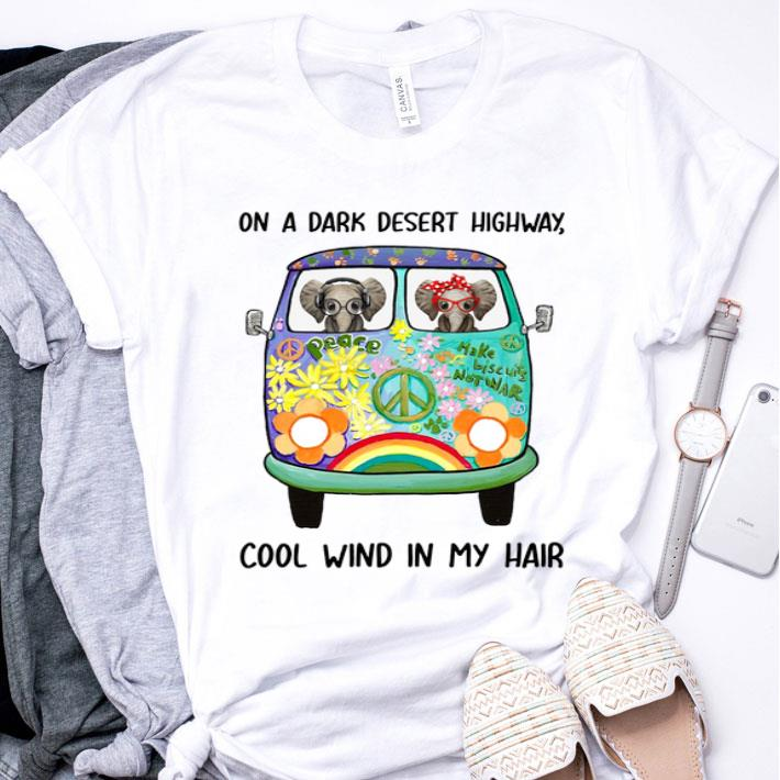 Elephants Hippie On a dark desert highway cool wind in my hair shirt
