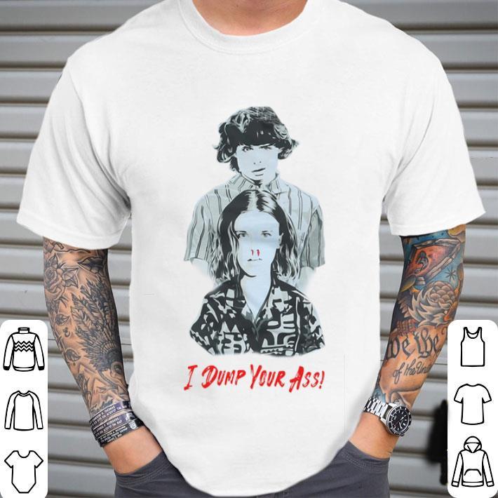 Eleven love Mike Wheeler i dump your ass shirt