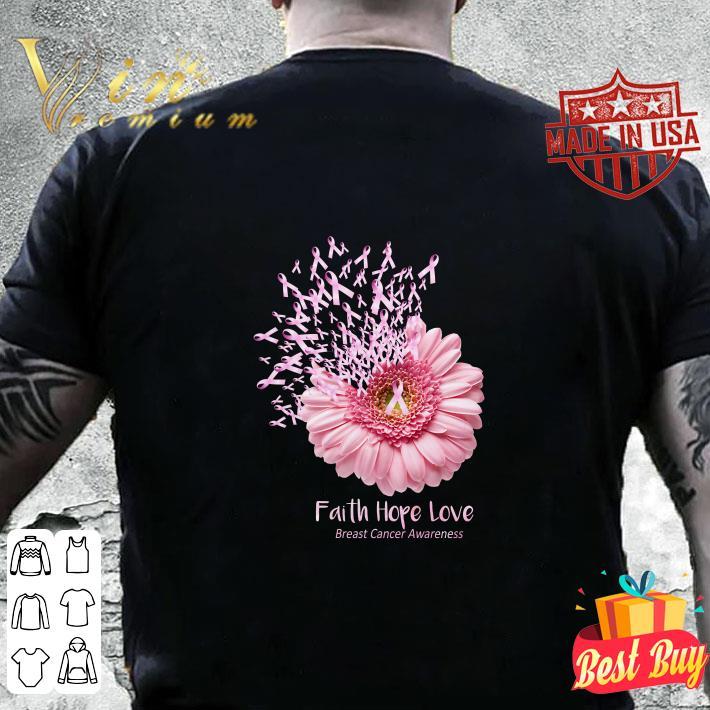 Faith Hope Love Breast Cancer Awareness Pink Daisy Flower shirt