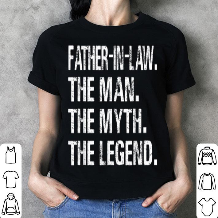 Father Day FaTher in law The Man The Myth The Legend shirt