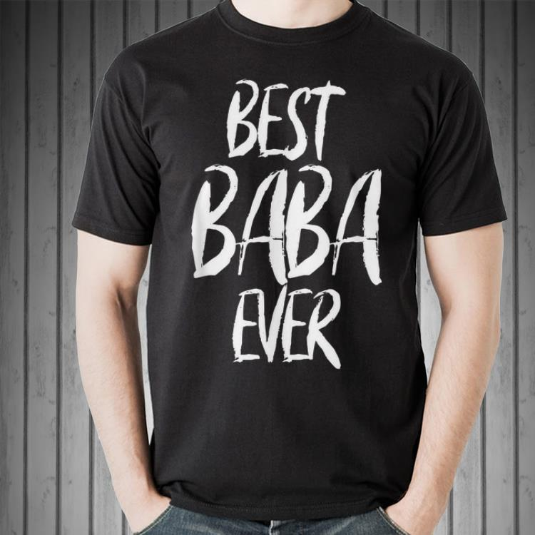 Fathers Day Best Baba Ever Papa Daddy Dad shirt