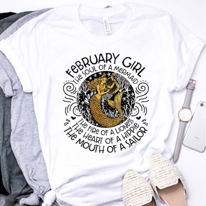 February girl the soul of a mermaid the fire of a lioness shirt