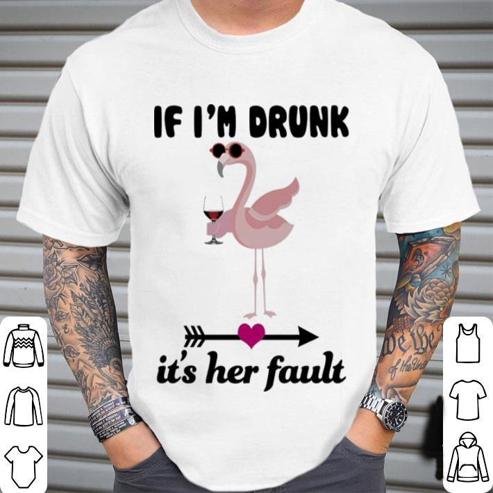 Flamingo If i'm drunk it's her fault shirt