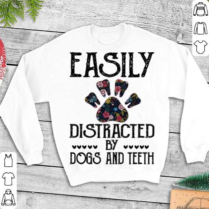 Flower paw dog easily distracted by dogs and teeth shirt