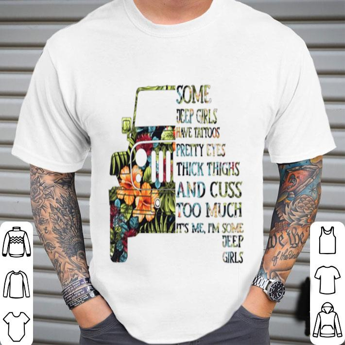 Flower some jeep girls have tattoos pretty eyes thick thighs shirt