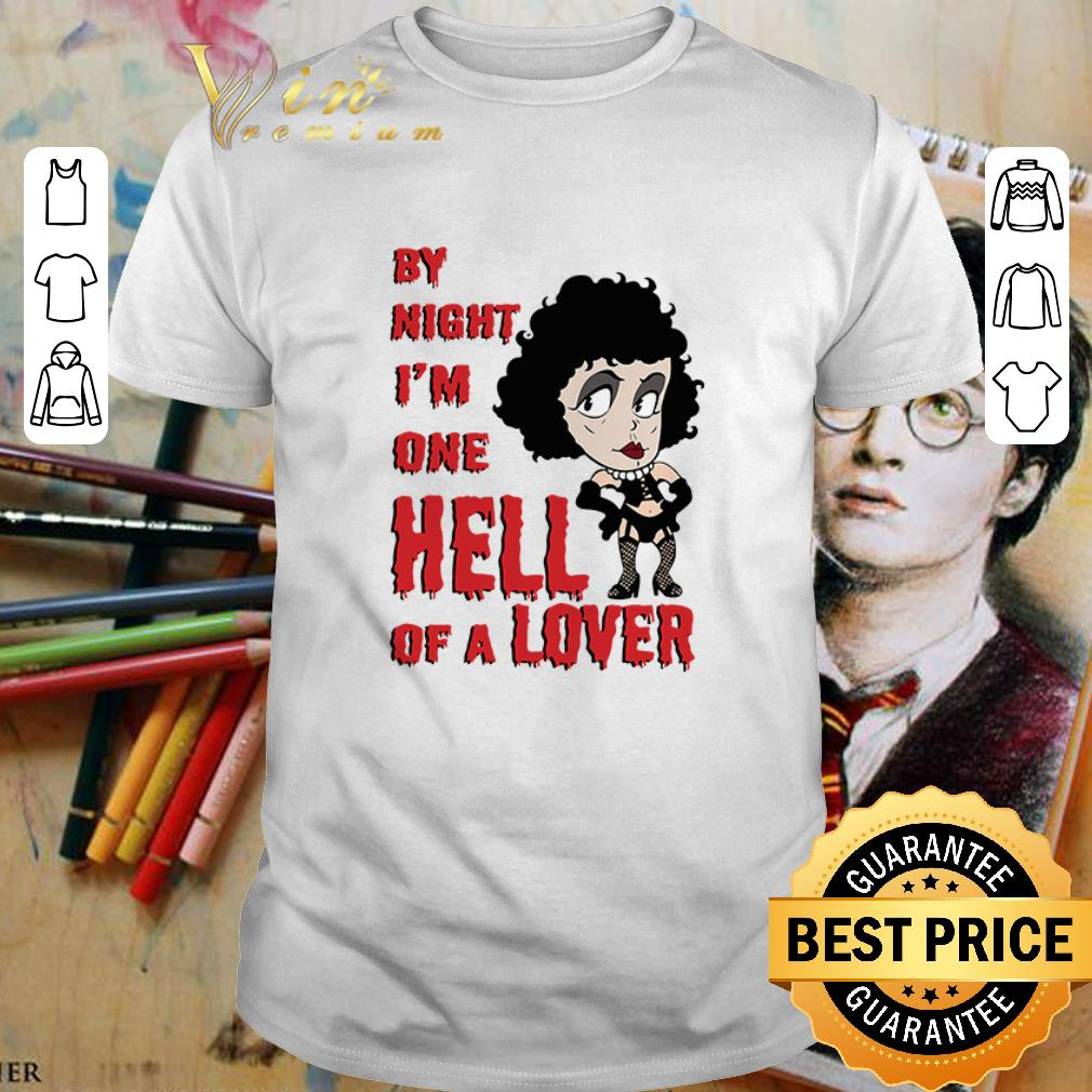 Frank N. Furter by night I'm one hell of a lover shirt 1