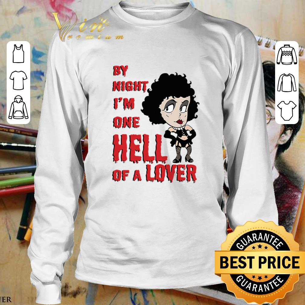 Frank N. Furter by night I'm one hell of a lover shirt 3