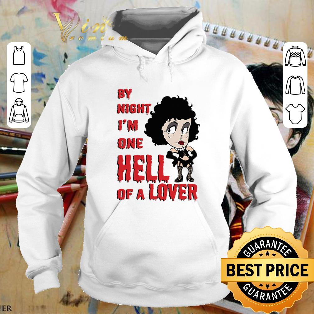 Frank N. Furter by night I'm one hell of a lover shirt