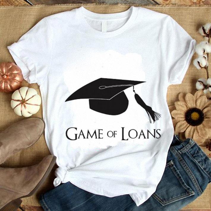 Game Of Thrones Game of College Graduation Loans shirt