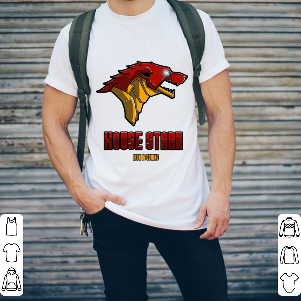 Game Of Thrones House Stark Iron is coming shirt 2