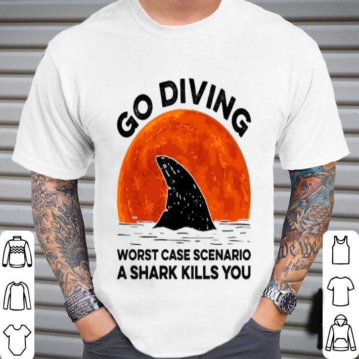 Go diving worst case scenario a shark kills you sunset shirt