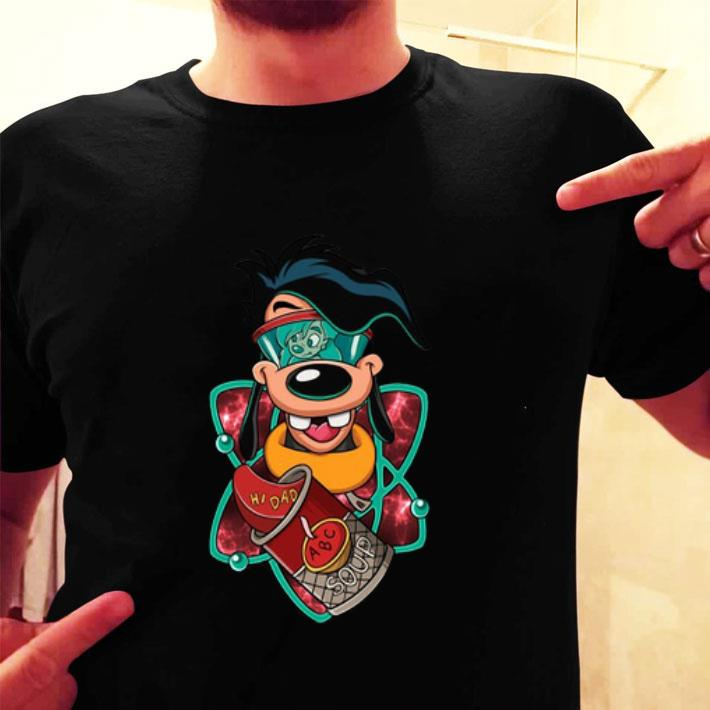 Goofy Roxanne hi dad abc soup shirt