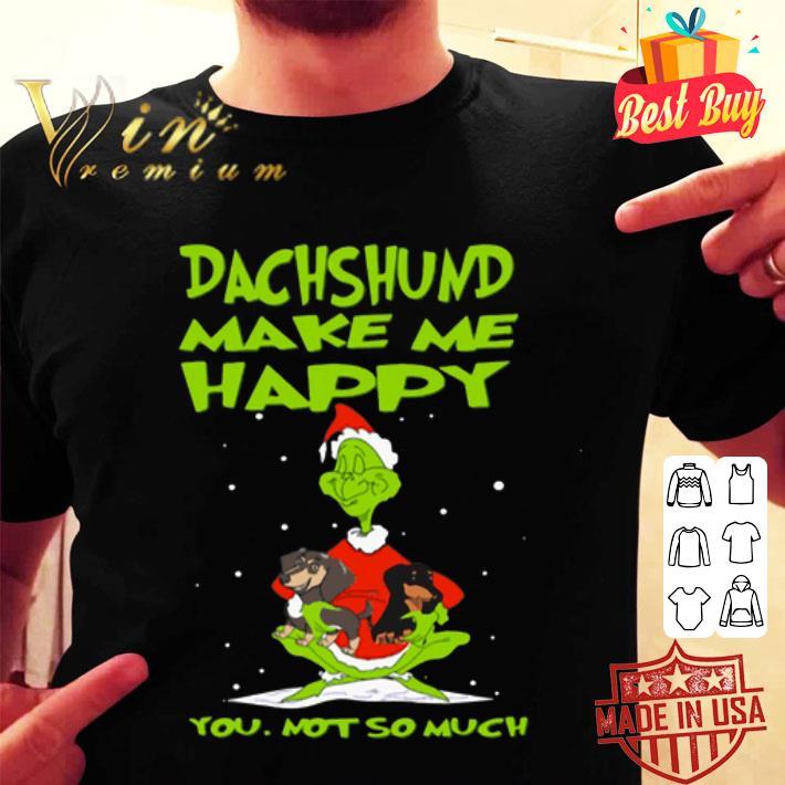 Grinch Dachshund make me happy you not so much Christmas shirt
