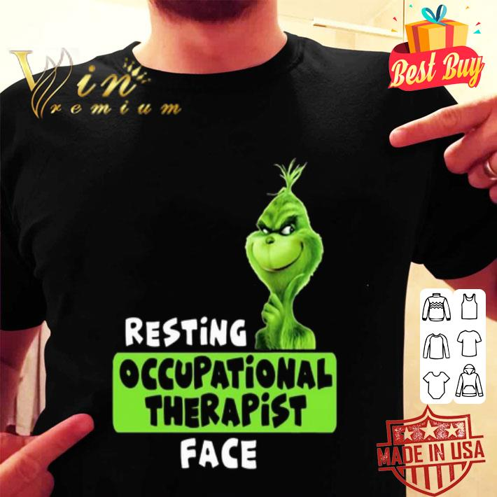 Grinch resting occupational therapist face shirt