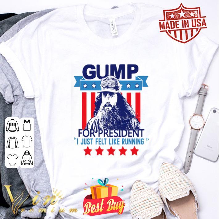 Gump for president I just felt like running shirt