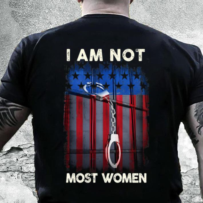 Handcuffs I am not most women American flag shirt