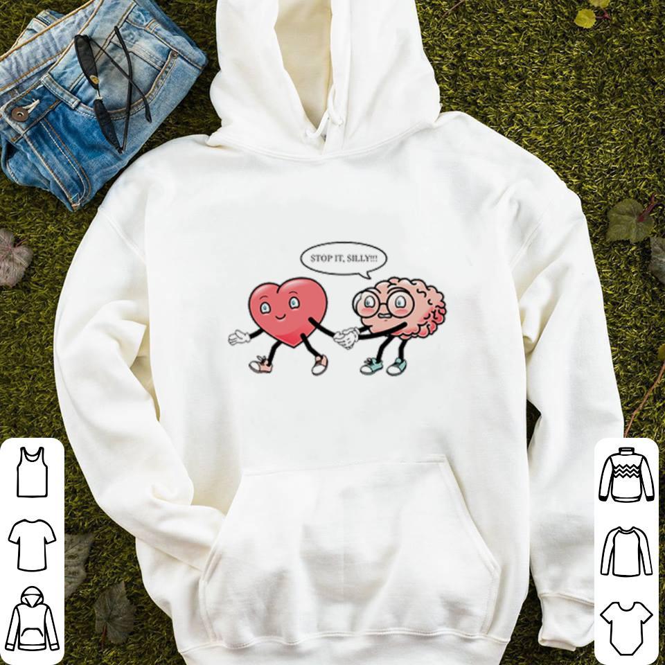 Heart vs Brain stop it silly Valentine day shirt