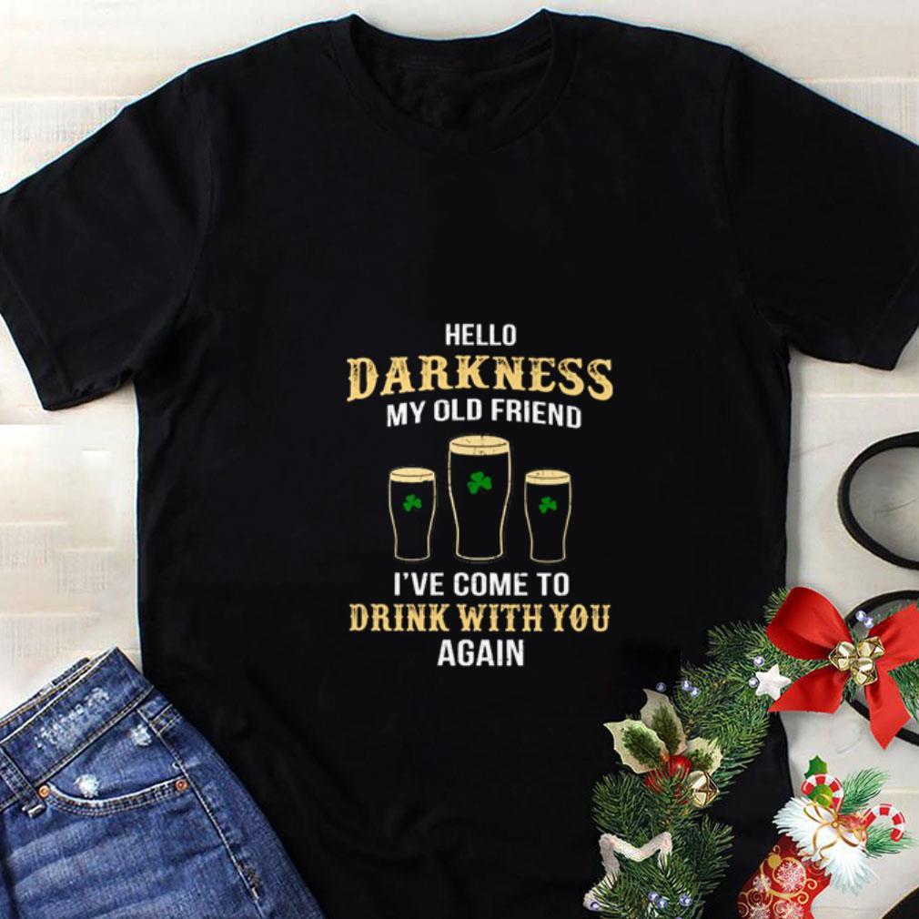Hello darkness my old friend drink st patricks day shirt 1