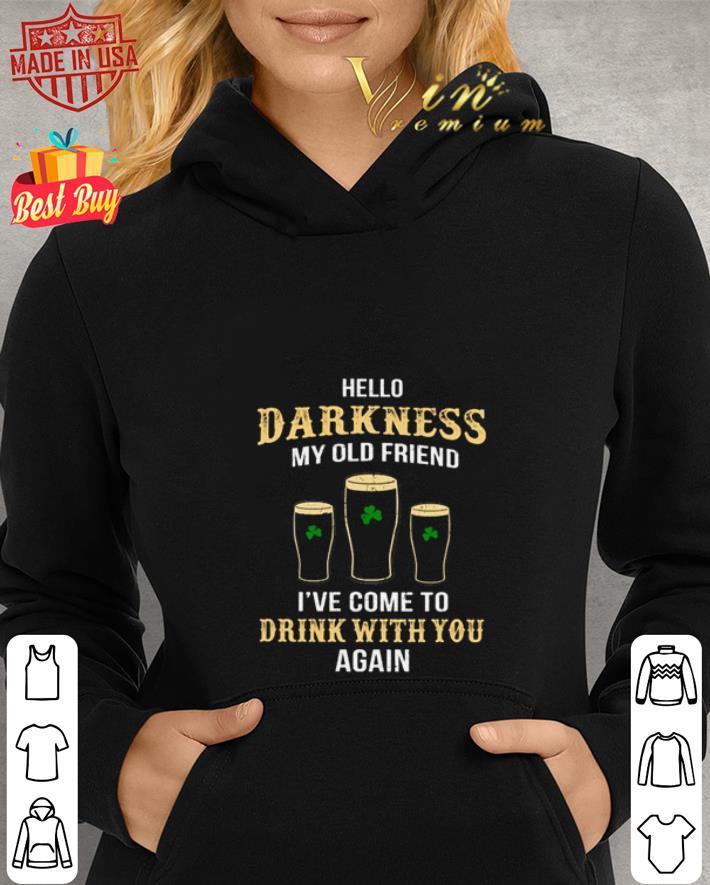Hello darkness my old friend drink st patricks day shirt 2