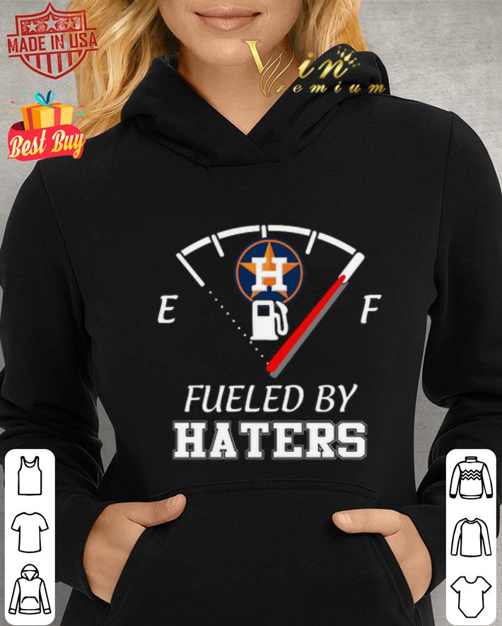 Houston Astros logo fueled by haters shirt