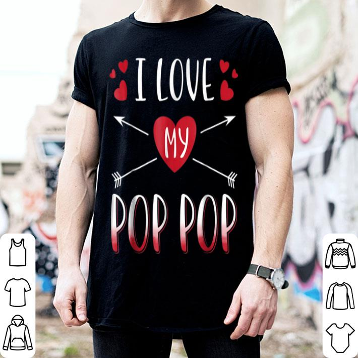 I Love My Pop Pop Father Day shirt
