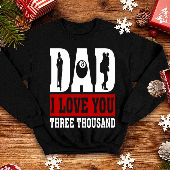 I Love You Dad 3000 Snooker father Day shirt