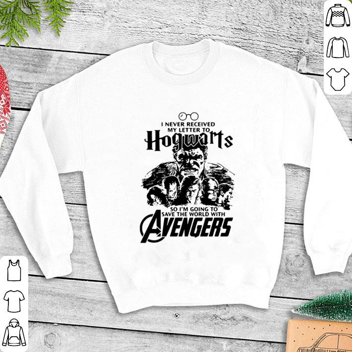 I Never Received My Letter To Hogwarts So I'm Going To Save The World With Avengers shirt
