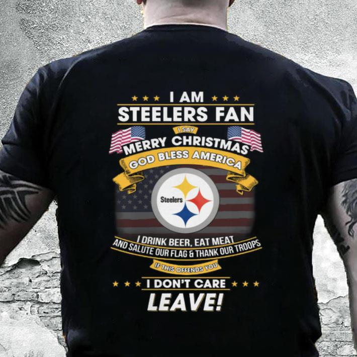 18fe8458 I am Steelers fan i say Merry Christmas god bless America shirt, hoodie,  sweater, longsleeve t-shirt