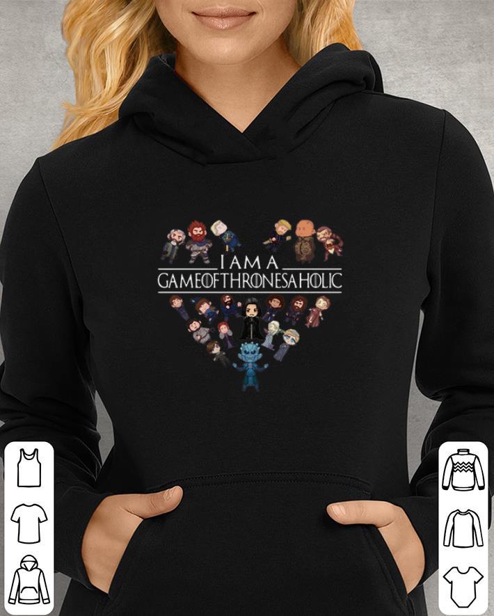I am a Game Of Thrones a Holic shirt