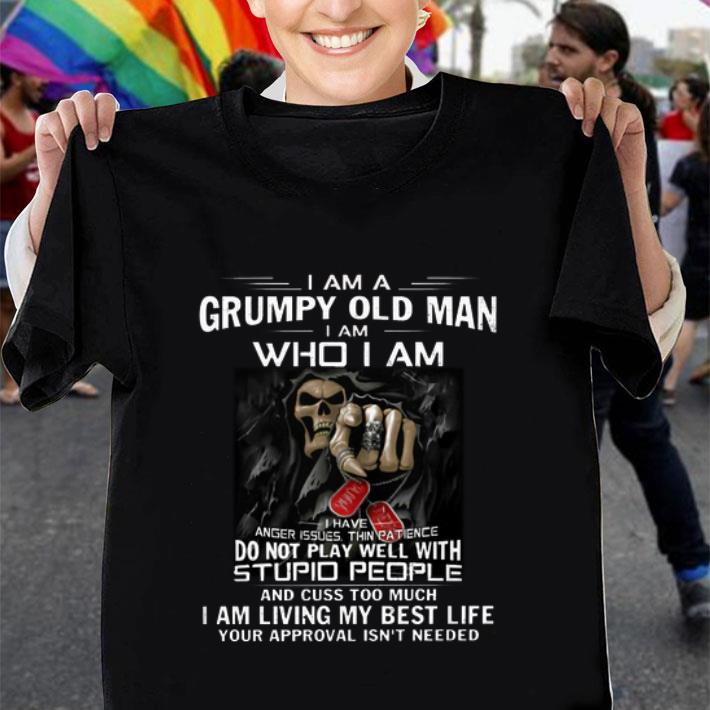 I am a grumpy old man i am who i am i have anger issues thin shirt
