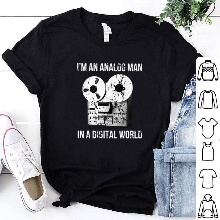 I'm an analog man in a digital world shirt 1