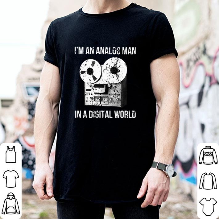 I'm an analog man in a digital world shirt 2