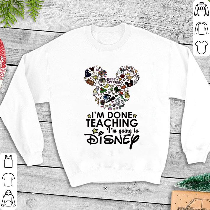 I'm done teaching i'm going to Disney Mickey Mouse shirt