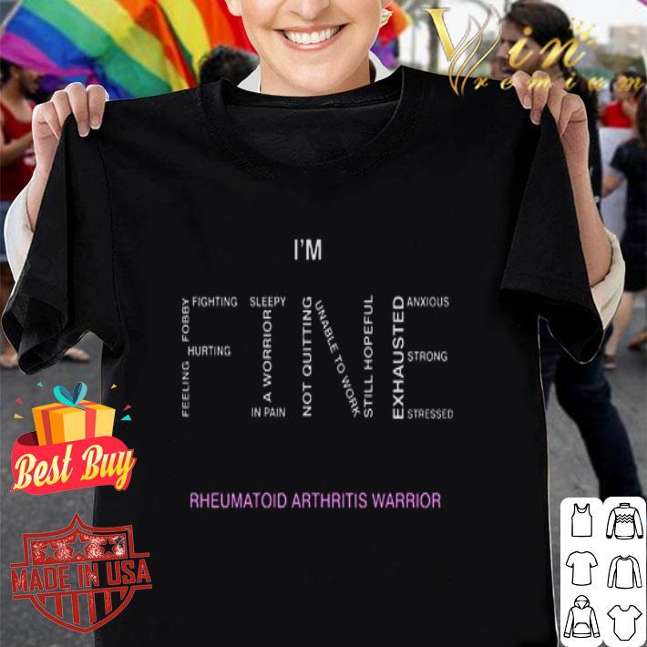I'm fine rheumatoid arthritis warrior shirt