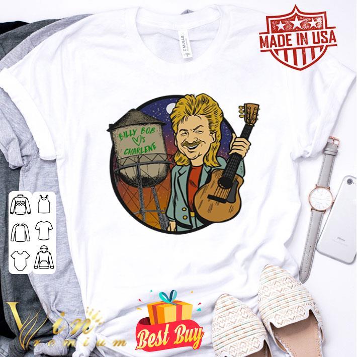 Joe Diffie Billy Bob loves Charlene shirt