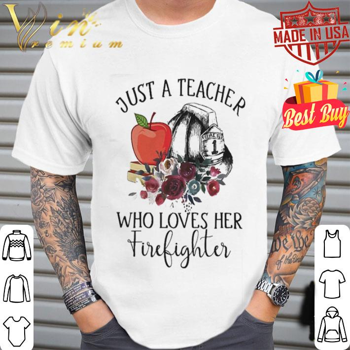 Just a teacher who loves her firefighter flower shirt