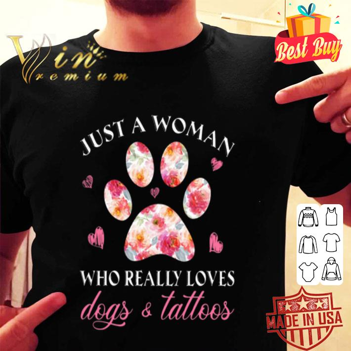 Just a woman who really loves dogs paw and tattoos floral shirt