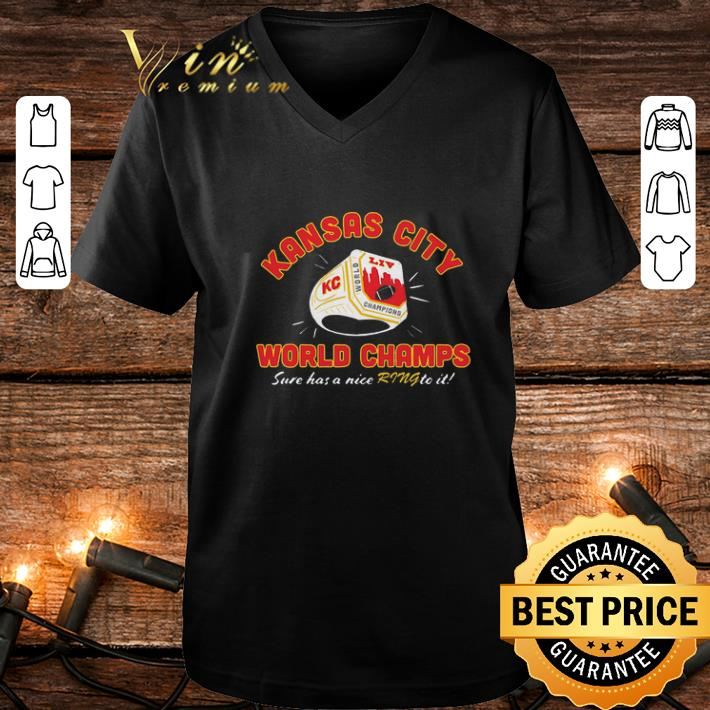 Kansas City Chiefs world champs sure has a nice ring to it shirt