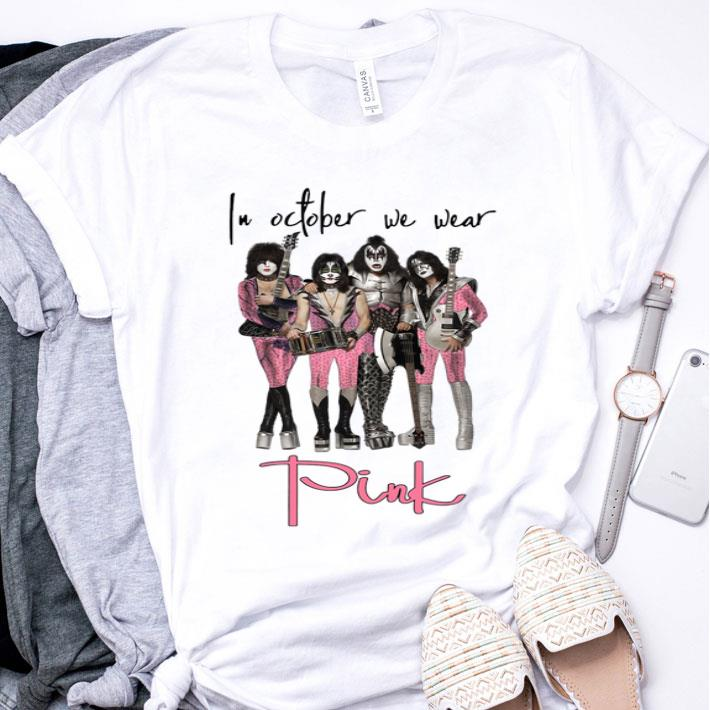 Kiss In october we wear Pink Breast cancer awareness shirt