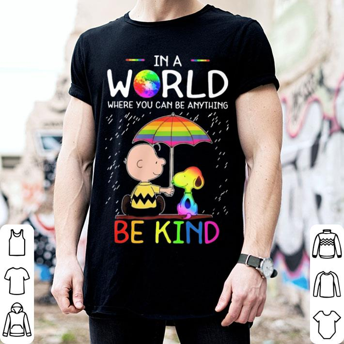 LGBT in a world where you can be Snoopy shirt