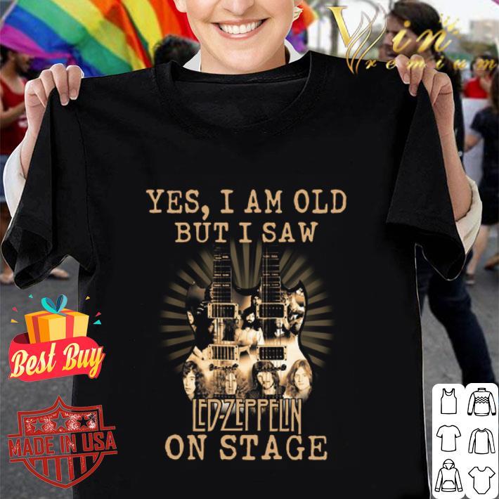 Led Zeppelin Yes I Am Old But I Saw Led Zeppelin On Stage guitar shirt